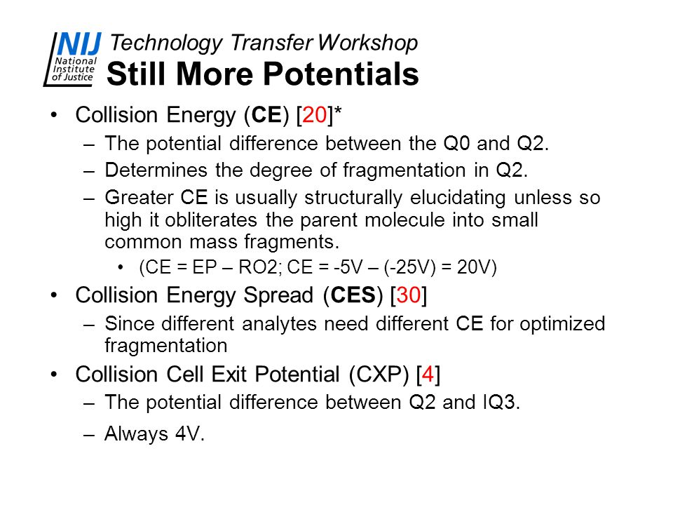 Still More Potentials Collision Energy (CE) [20]*